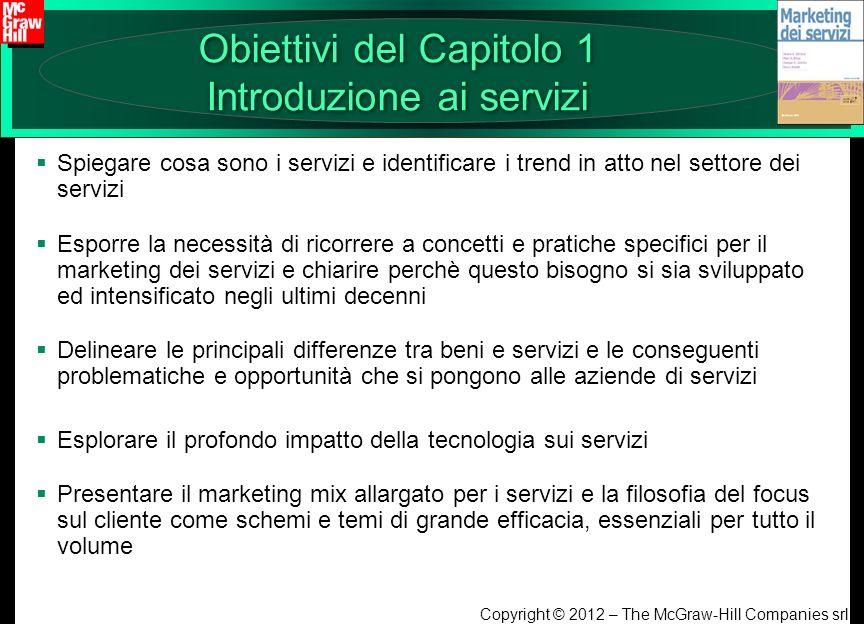 Copyright © 2012 – The McGraw-Hill Companies srl Obiettivi del Capitolo 1 Introduzione ai servizi Spiegare cosa sono i servizi e identificare i trend