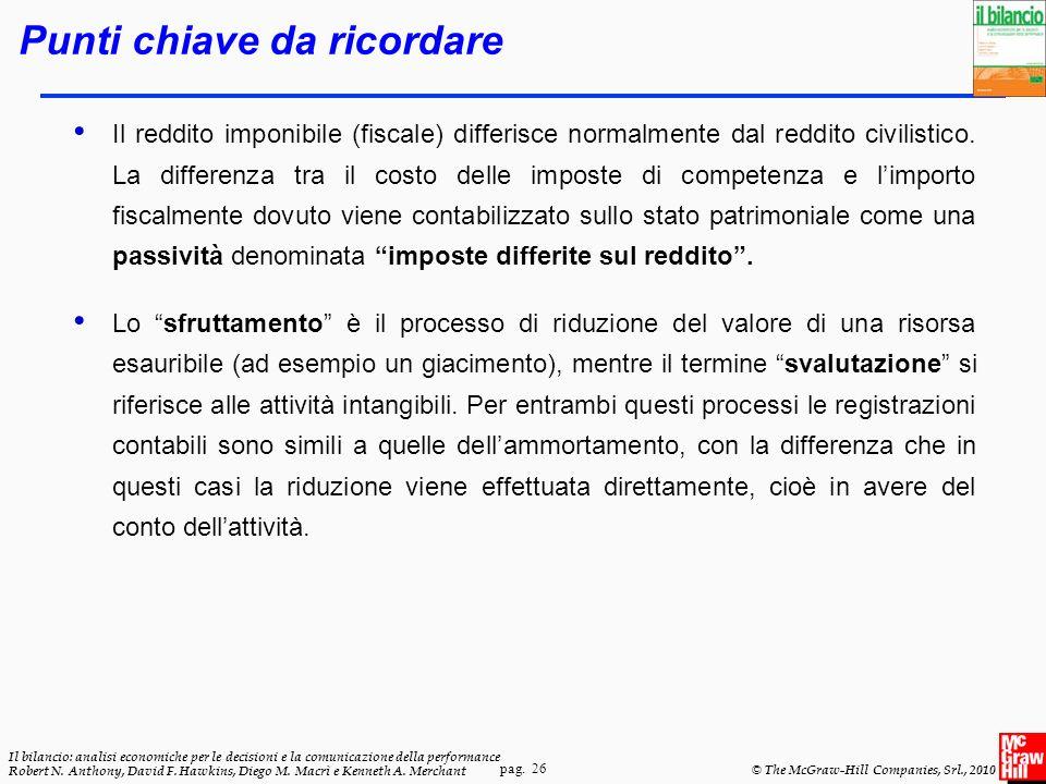 pag. 26 Il bilancio: analisi economiche per le decisioni e la comunicazione della performance Robert N. Anthony, David F. Hawkins, Diego M. Macrì e Ke