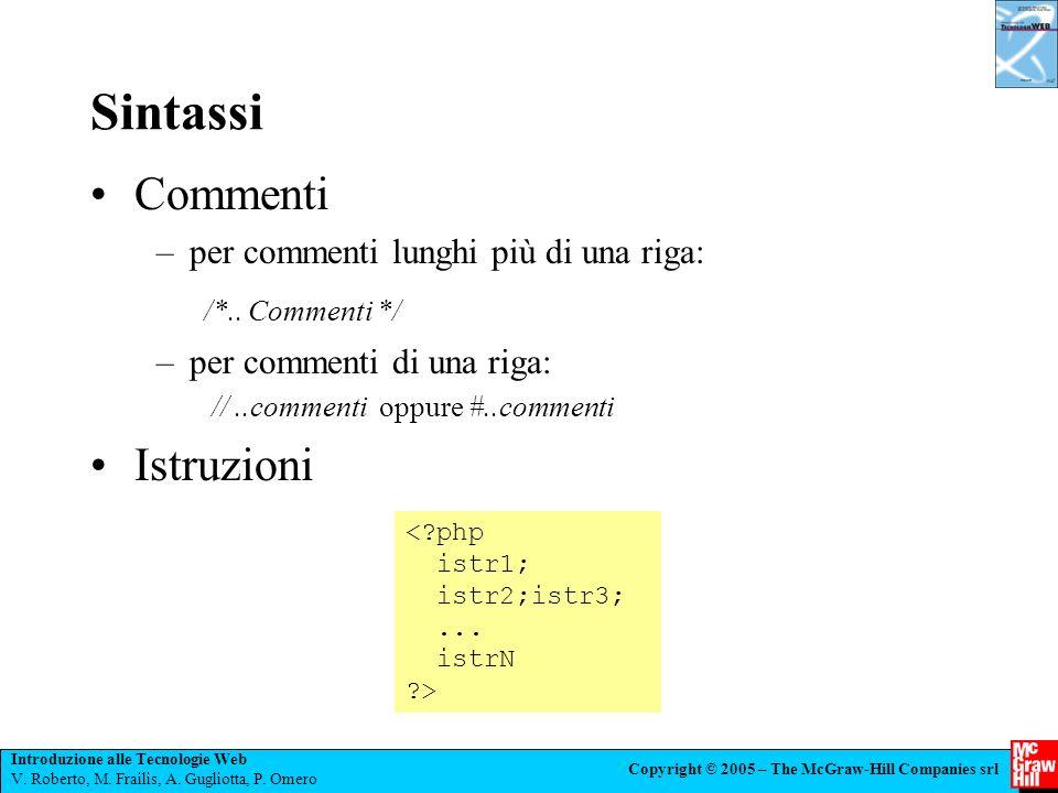 Introduzione alle Tecnologie Web V. Roberto, M. Frailis, A. Gugliotta, P. Omero Copyright © 2005 – The McGraw-Hill Companies srl Sintassi Commenti –pe