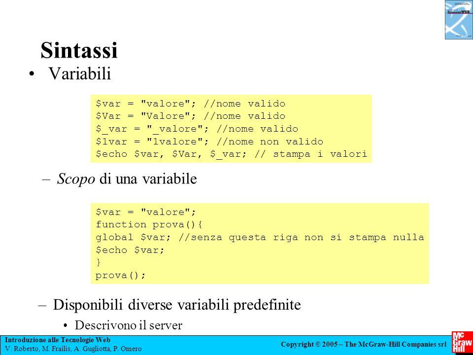 Introduzione alle Tecnologie Web V. Roberto, M. Frailis, A. Gugliotta, P. Omero Copyright © 2005 – The McGraw-Hill Companies srl Sintassi Variabili –S