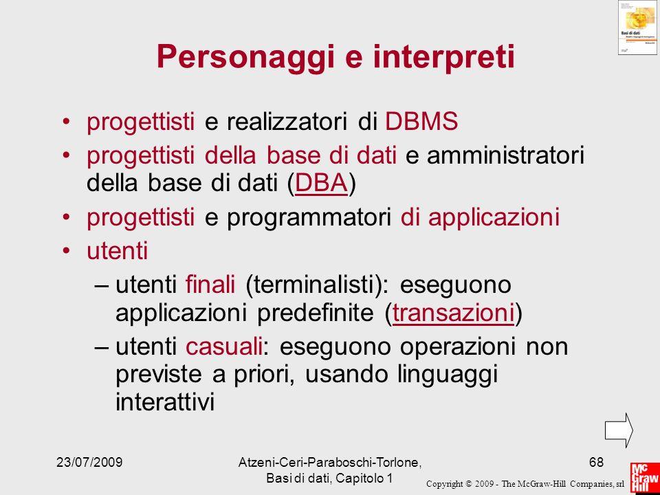 Copyright © 2009 - The McGraw-Hill Companies, srl 23/07/2009Atzeni-Ceri-Paraboschi-Torlone, Basi di dati, Capitolo 1 68 Personaggi e interpreti proget