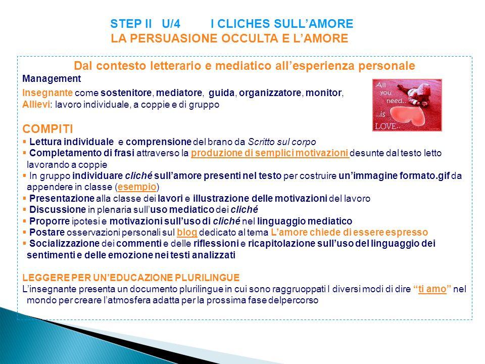 STEP II U/4 I CLICHES SULLAMORE LA PERSUASIONE OCCULTA E LAMORE Dal contesto letterario e mediatico allesperienza personale Management Insegnante come