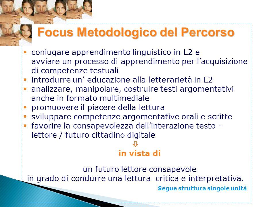 Focus Metodologico del Percorso coniugare apprendimento linguistico in L2 e avviare un processo di apprendimento per lacquisizione di competenze testu