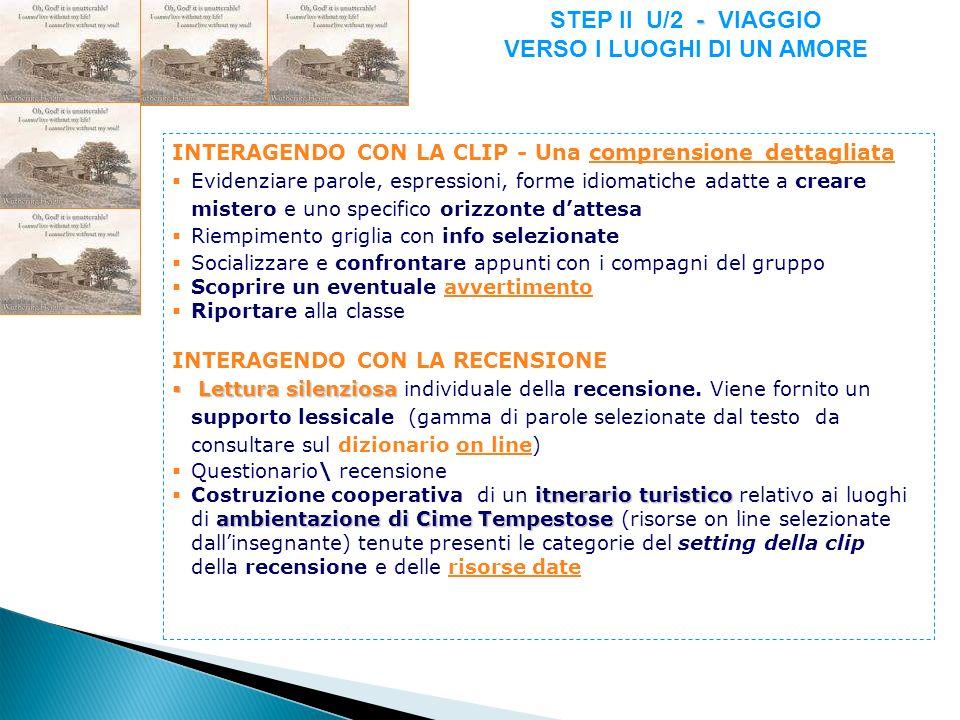 INTERAGENDO CON LA CLIP - Una comprensione dettagliatacomprensione dettagliata Evidenziare parole, espressioni, forme idiomatiche adatte a creare mist