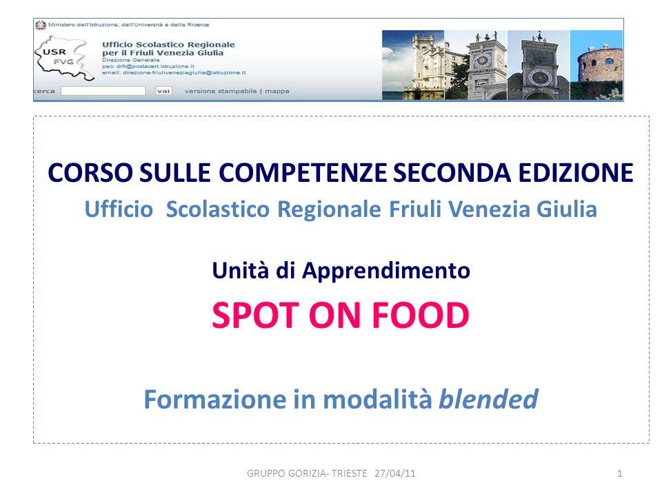 GRUPPO GORIZIA- TRIESTE 27/04/111 CORSO SULLE COMPETENZE SECONDA EDIZIONE Ufficio Scolastico Regionale Friuli Venezia Giulia Unità di Apprendimento SP