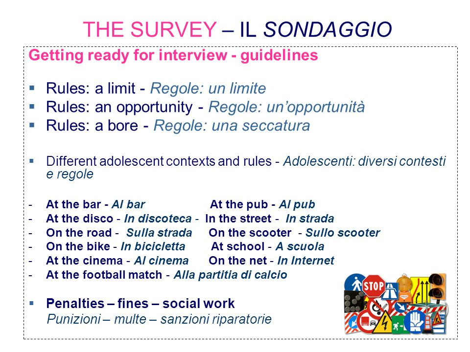 THE SURVEY – IL SONDAGGIO Getting ready for interview - guidelines Rules: a limit - Regole: un limite Rules: an opportunity - Regole: unopportunità Ru