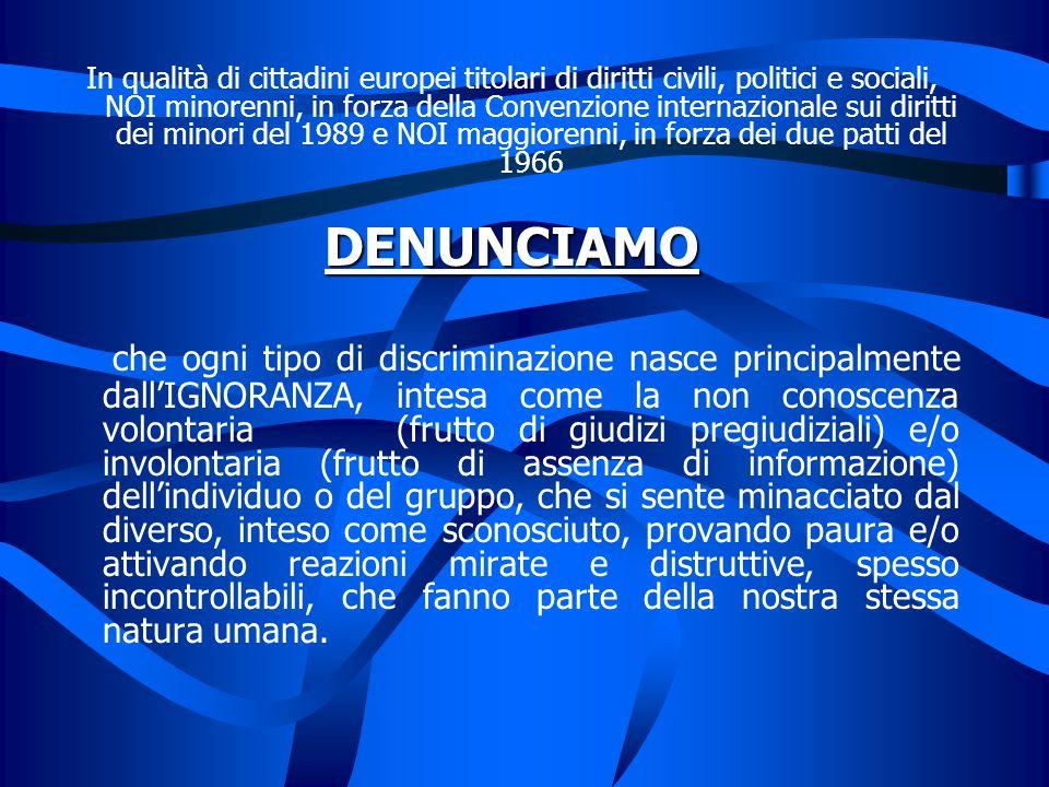 Noi, giovani della Primavera dEuropa, riuniti a Vicenza per una comune riflessione sul principio di non discriminazione, parte e fondamento del paradi