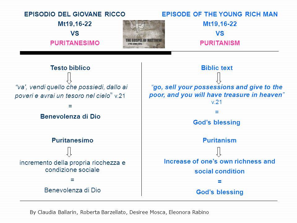 EPISODIO DEL GIOVANE RICCO Mt19,16-22 VS PURITANESIMO EPISODE OF THE YOUNG RICH MAN Mt19,16-22 VS PURITANISM Puritanesimo incremento della propria ric
