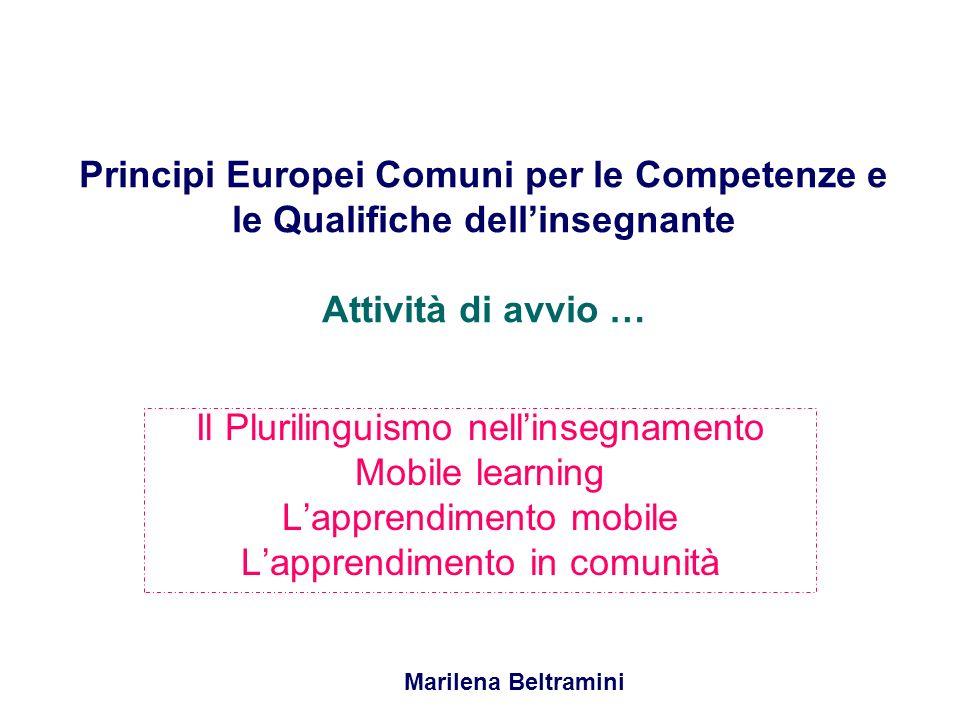 Principi Europei Comuni per le Competenze e le Qualifiche dellinsegnante Attività di avvio … Il Plurilinguismo nellinsegnamento Mobile learning Lappre