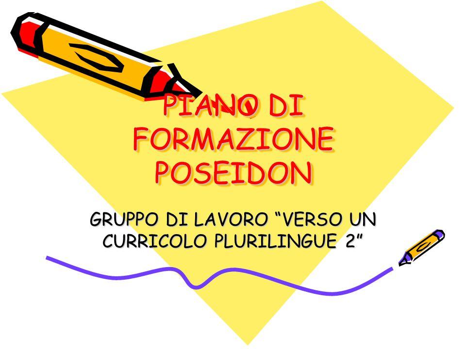 PIANO DI FORMAZIONE POSEIDON GRUPPO DI LAVORO VERSO UN CURRICOLO PLURILINGUE 2