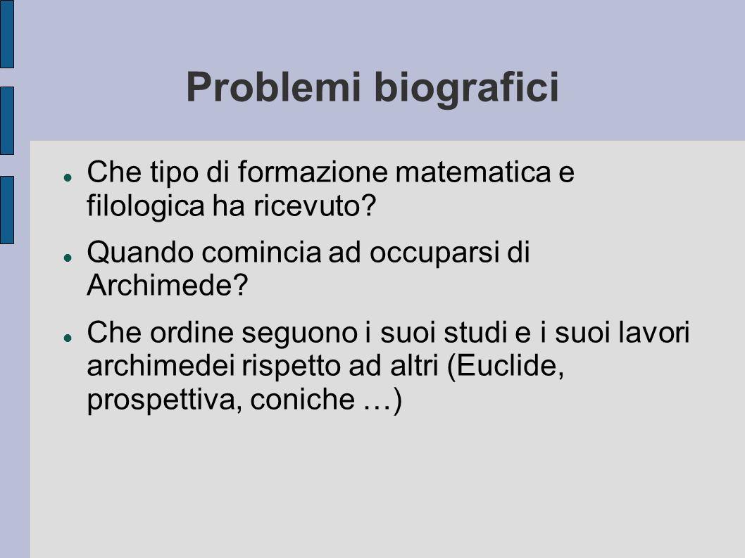 Problemi biografici Che tipo di formazione matematica e filologica ha ricevuto.