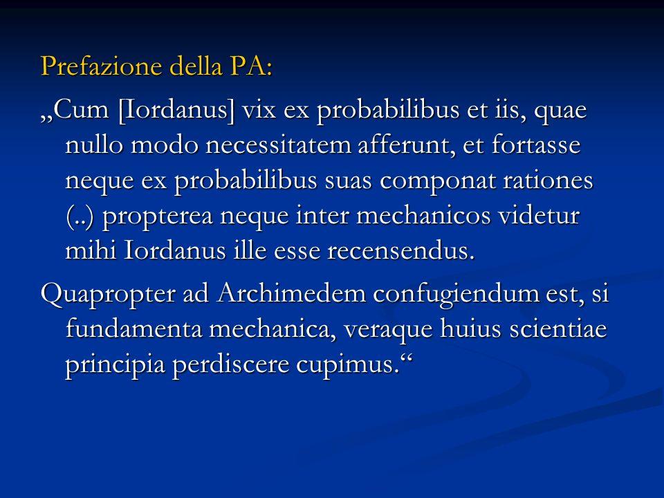 Prefazione della PA: Cum [Iordanus] vix ex probabilibus et iis, quae nullo modo necessitatem afferunt, et fortasse neque ex probabilibus suas componat