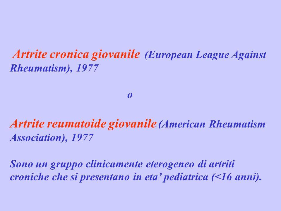 Artrite cronica giovanile (European League Against Rheumatism), 1977 o Artrite reumatoide giovanile (American Rheumatism Association), 1977 Sono un gr