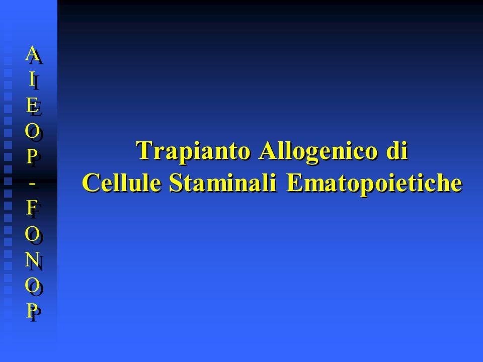Trapianto Allogenico di Cellule Staminali Ematopoietiche AIEOP-FONOPAIEOP-FONOP AIEOP-FONOPAIEOP-FONOP