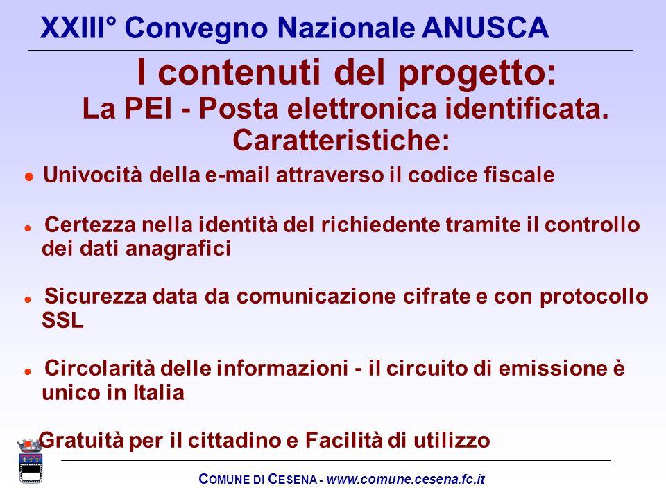C OMUNE DI C ESENA - www.comune.cesena.fc.it XXIII° Convegno Nazionale ANUSCA I contenuti del progetto: La PEI - Posta elettronica identificata. Carat
