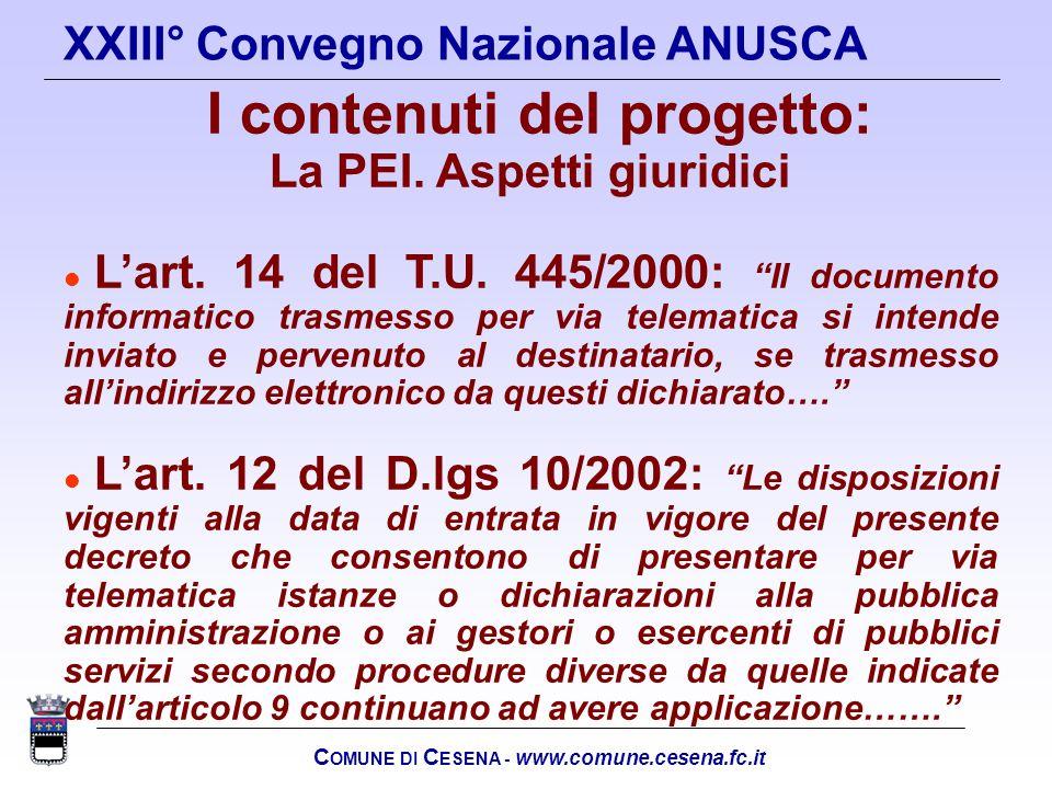 C OMUNE DI C ESENA - www.comune.cesena.fc.it XXIII° Convegno Nazionale ANUSCA I contenuti del progetto: La PEI. Aspetti giuridici l Lart. 14 del T.U.