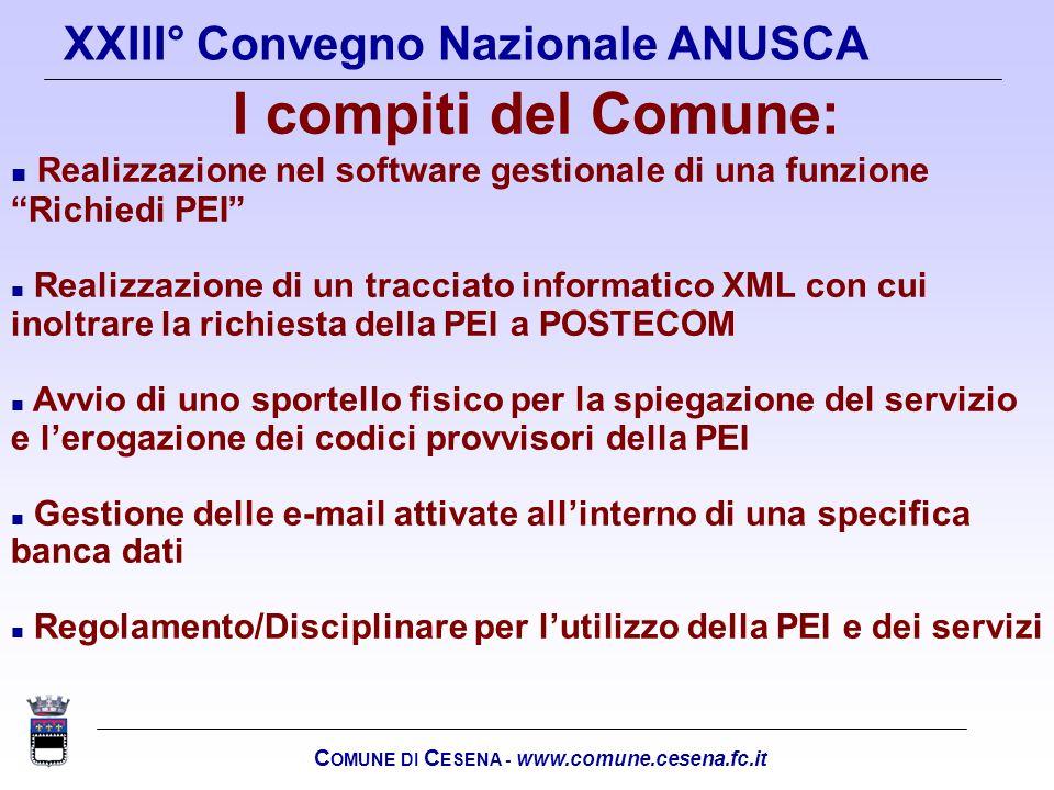 C OMUNE DI C ESENA - www.comune.cesena.fc.it XXIII° Convegno Nazionale ANUSCA I compiti del Comune: n Realizzazione nel software gestionale di una fun