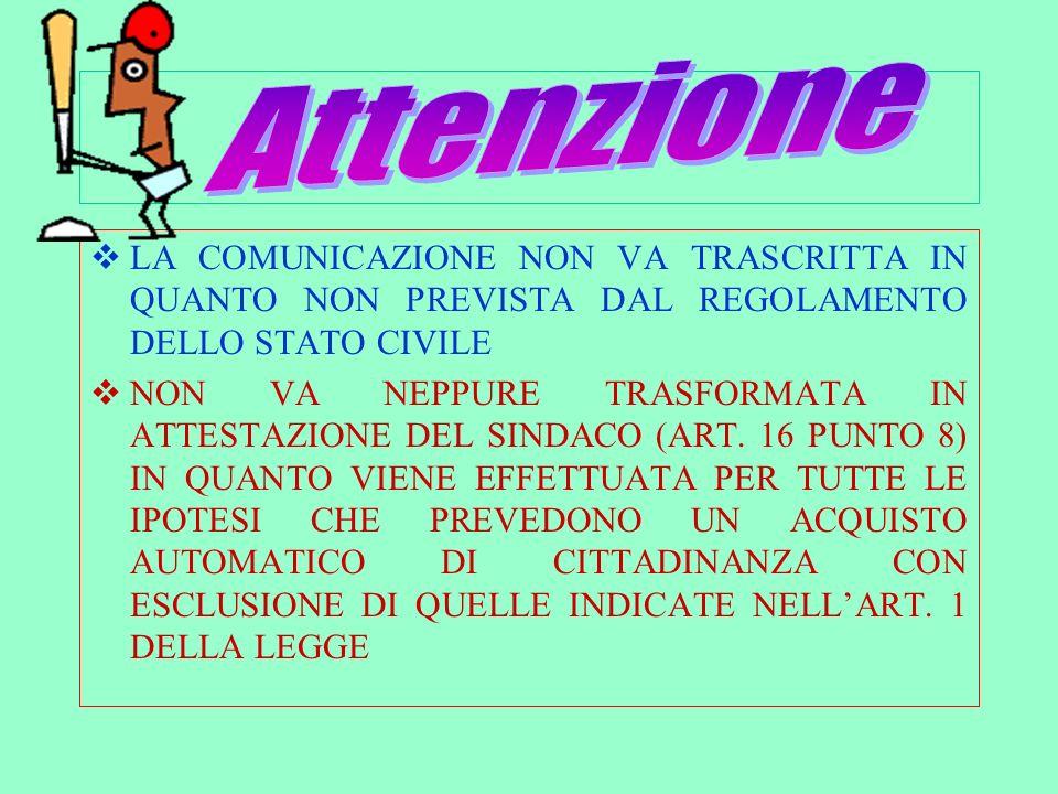 Il/la controscritto/a è cittadino/a italiano/a ai sensi dellart.1 lettera B come da comunicazione del Ministero dellInterno in data ___________ n.