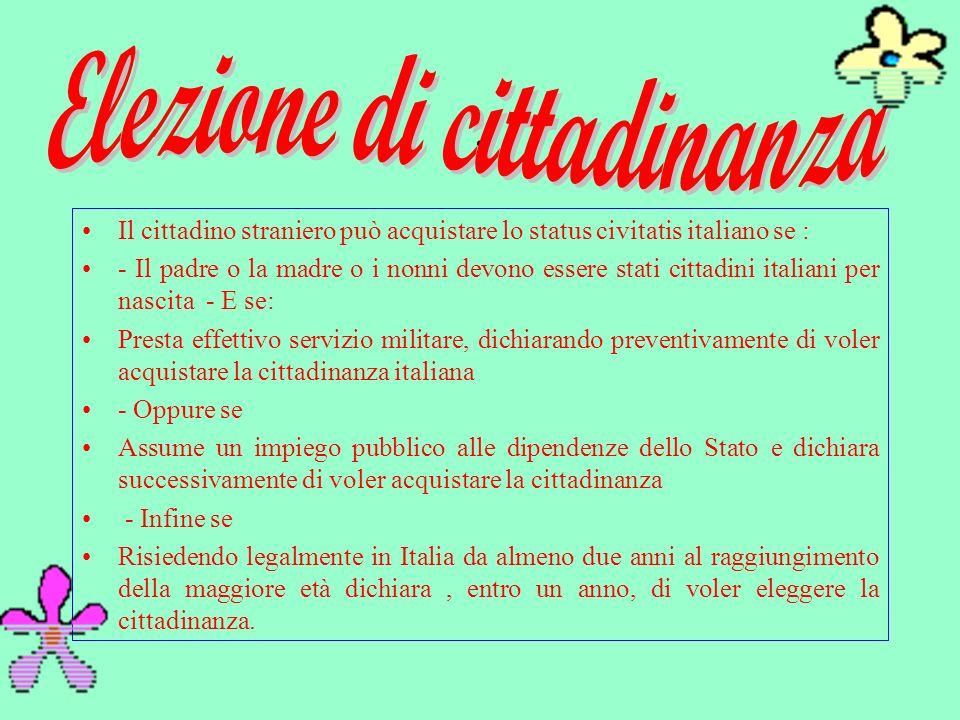 . Non acquista automaticamente la cittadinanza ma, ai sensi dellart.9 lettera B legge 91/92, può richiedere al Presidente della Repubblica, la concessione della cittadinanza italiana risiedendo legalmente in Italia da almeno 5 anni successive alladozione stessa.