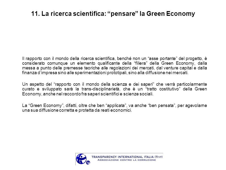 11. La ricerca scientifica: pensare la Green Economy Il rapporto con il mondo della ricerca scientifica, benché non un asse portante del progetto, è c
