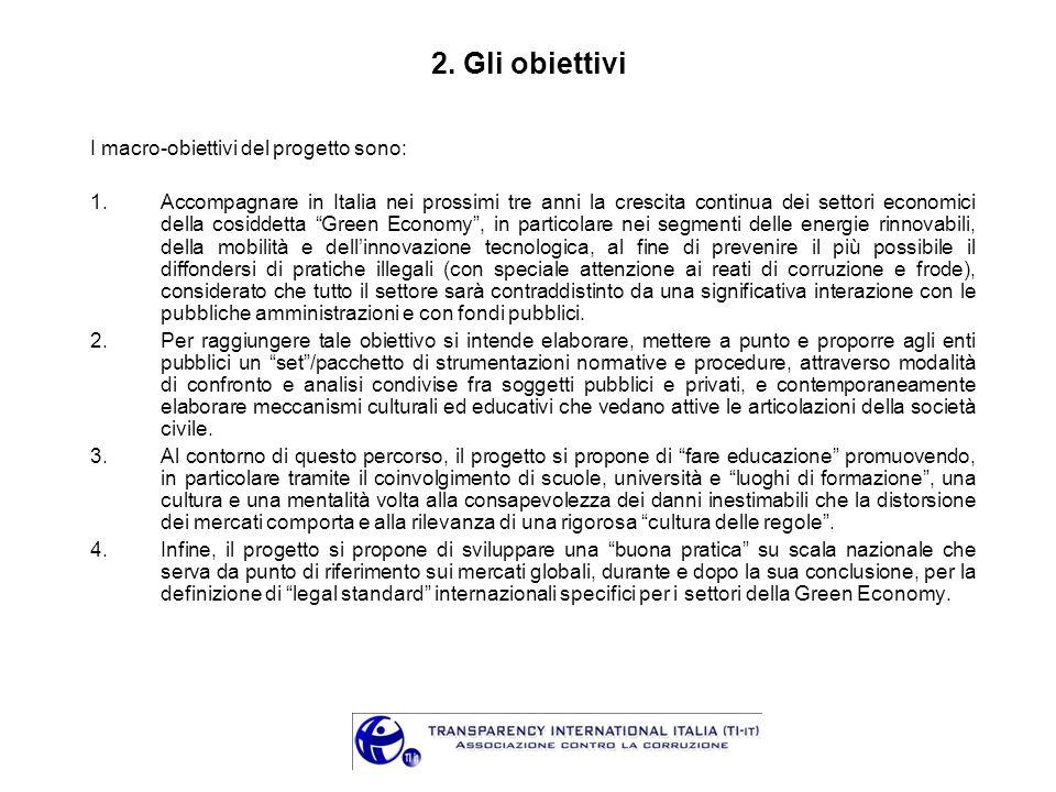 2. Gli obiettivi I macro-obiettivi del progetto sono: 1.Accompagnare in Italia nei prossimi tre anni la crescita continua dei settori economici della
