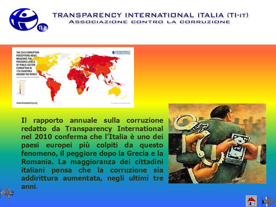 Il rapporto annuale sulla corruzione redatto da Transparency International nel 2010 conferma che lItalia è uno dei paesi europei più colpiti da questo