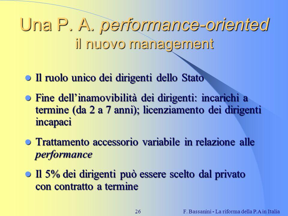 F. Bassanini - La riforma della P.A in Italia26 Una P. A. performance-oriented il nuovo management Il ruolo unico dei dirigenti dello Stato Il ruolo u