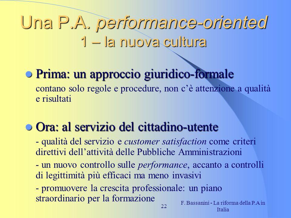 F.Bassanini - La riforma della P.A in Italia 22 Una P.A.
