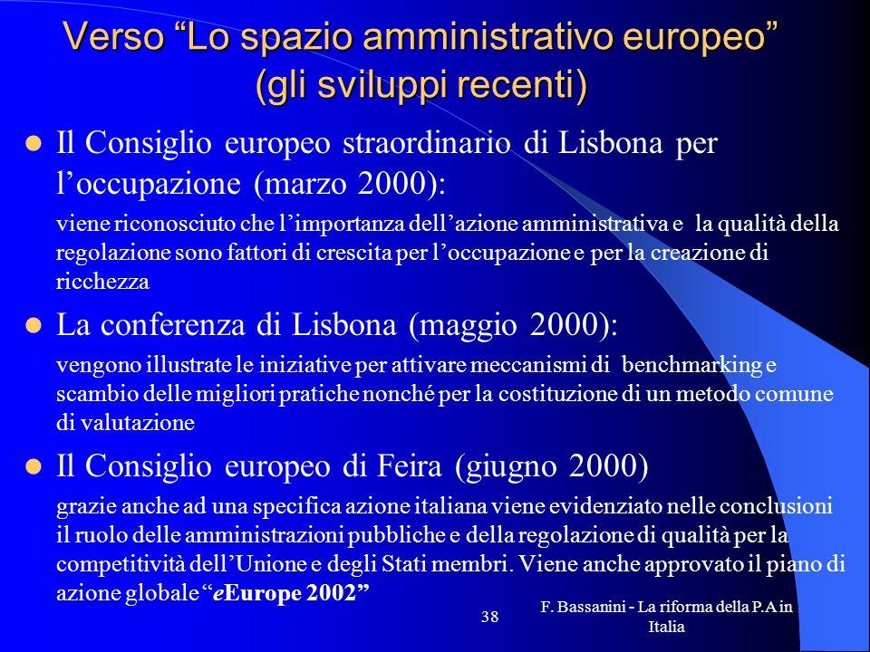 F. Bassanini - La riforma della P.A in Italia 38 Verso Lo spazio amministrativo europeo (gli sviluppi recenti) Il Consiglio europeo straordinario di L