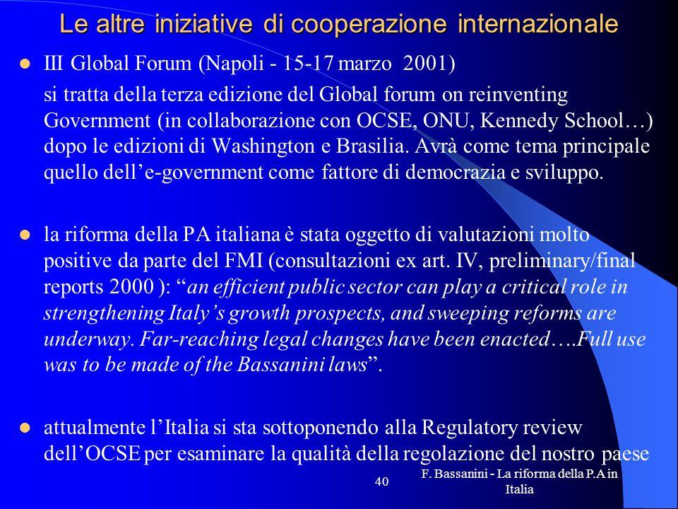 F. Bassanini - La riforma della P.A in Italia 40 Le altre iniziative di cooperazione internazionale III Global Forum (Napoli - 15-17 marzo 2001) si tr
