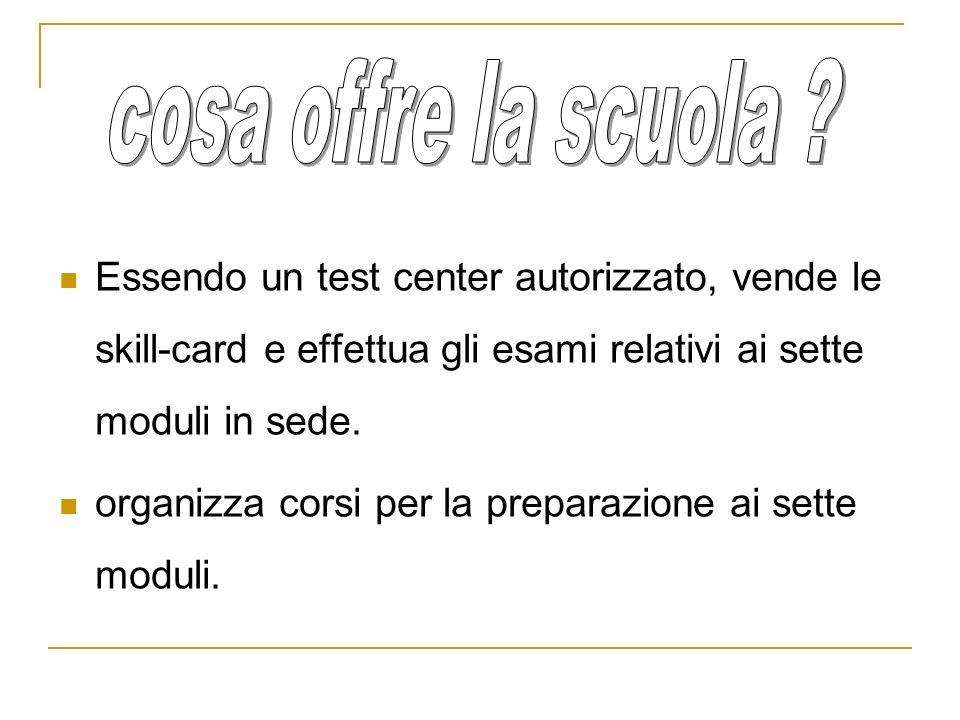 Essendo un test center autorizzato, vende le skill-card e effettua gli esami relativi ai sette moduli in sede. organizza corsi per la preparazione ai