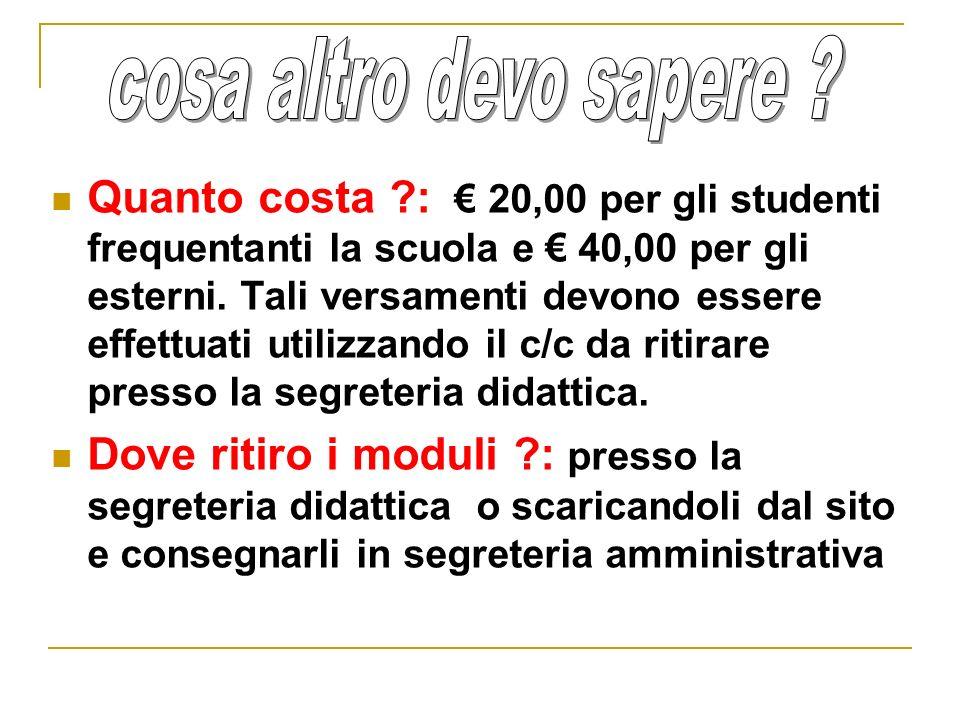 Quanto costa ?: 20,00 per gli studenti frequentanti la scuola e 40,00 per gli esterni. Tali versamenti devono essere effettuati utilizzando il c/c da