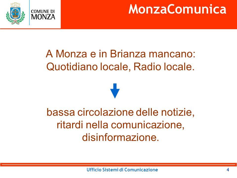 Ufficio Sistemi di Comunicazione Come conciliare maggior bisogno di comunicazione e risorse limitate.