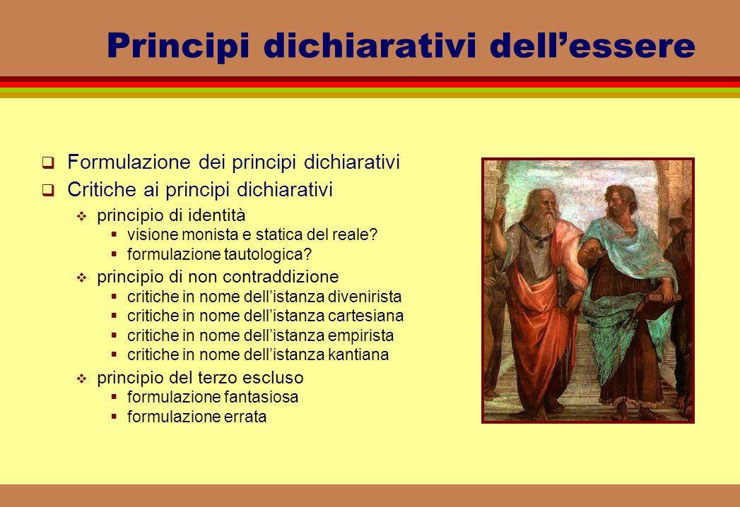 Principi dichiarativi dellessere Formulazione dei principi dichiarativi Critiche ai principi dichiarativi principio di identità visione monista e stat