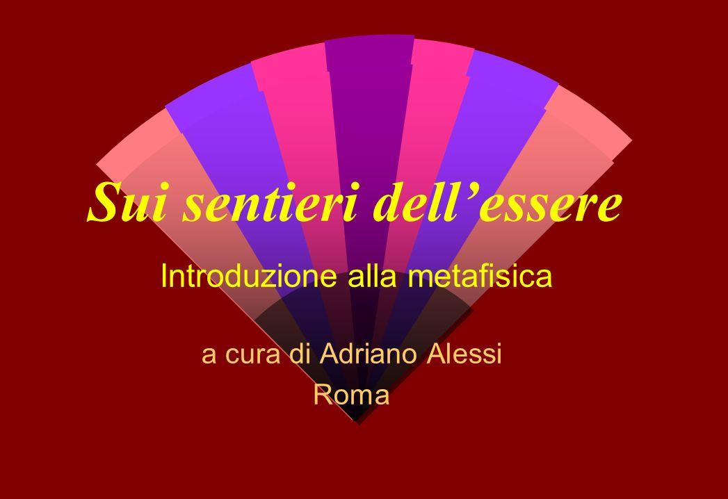 Sui sentieri dellessere Introduzione alla metafisica a cura di Adriano Alessi Roma