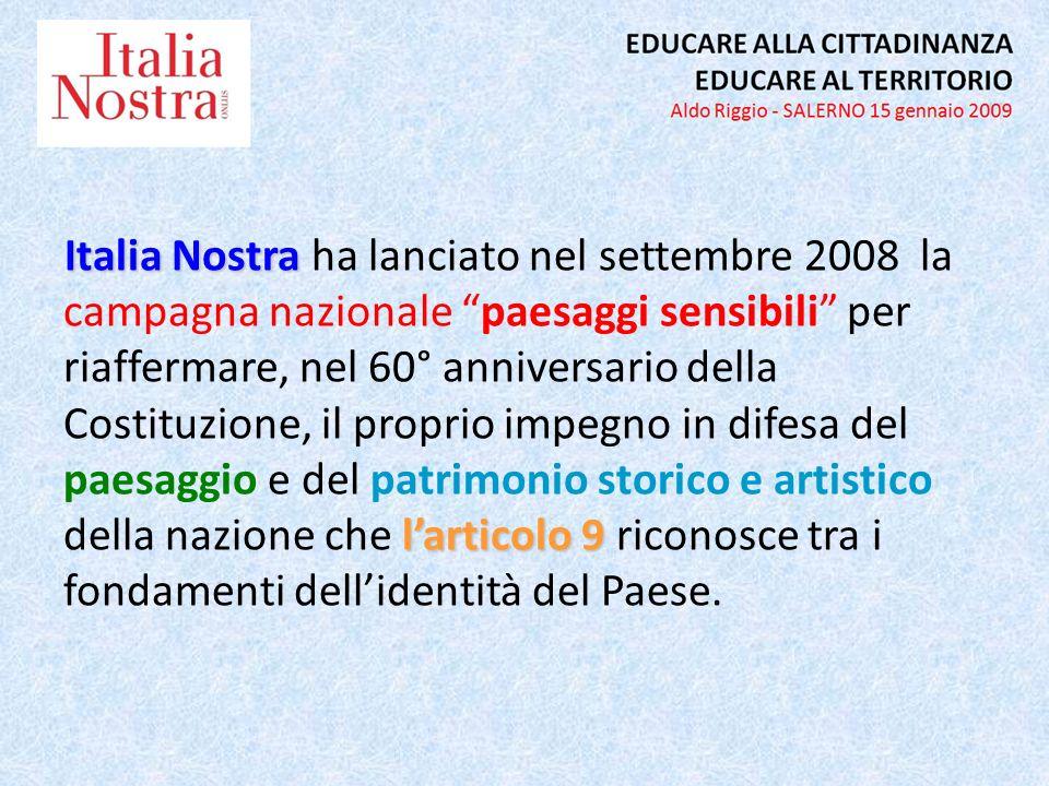 Italia Nostra larticolo 9 Italia Nostra ha lanciato nel settembre 2008 la campagna nazionale paesaggi sensibili per riaffermare, nel 60° anniversario