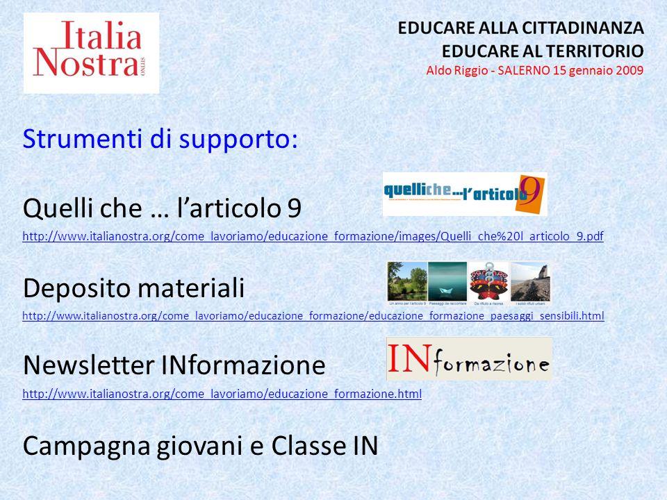 Strumenti di supporto: Quelli che … larticolo 9 http://www.italianostra.org/come_lavoriamo/educazione_formazione/images/Quelli_che%20l_articolo_9.pdf