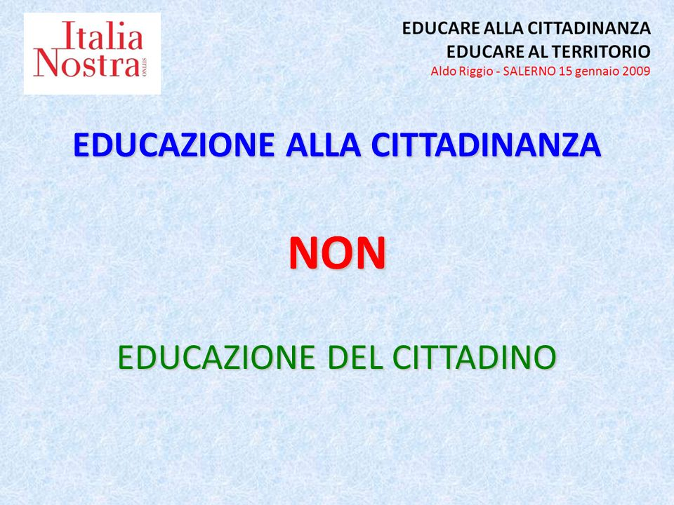 EDUCAZIONE ALLA CITTADINANZA NON EDUCAZIONE DEL CITTADINO