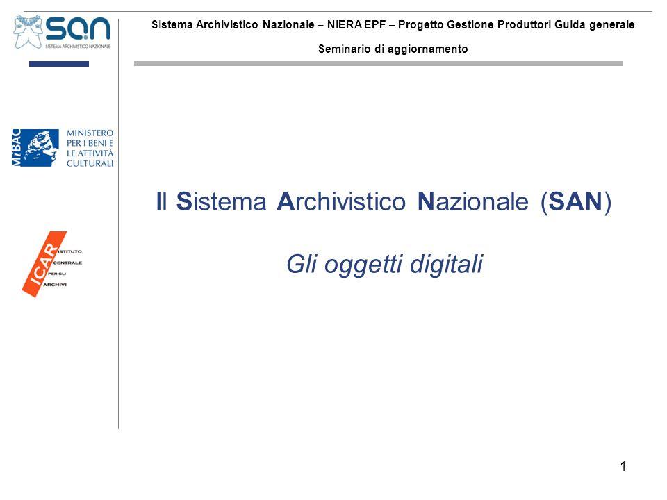 1 Sistema Archivistico Nazionale – NIERA EPF – Progetto Gestione Produttori Guida generale Seminario di aggiornamento Il Sistema Archivistico Nazional