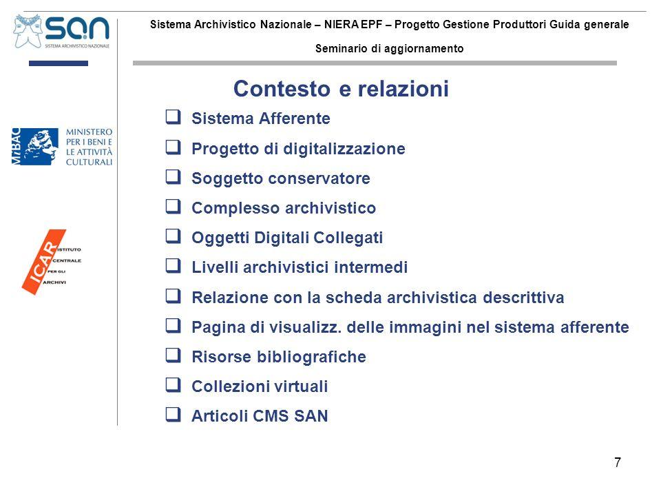 7 Sistema Archivistico Nazionale – NIERA EPF – Progetto Gestione Produttori Guida generale Seminario di aggiornamento Sistema Afferente Progetto di di