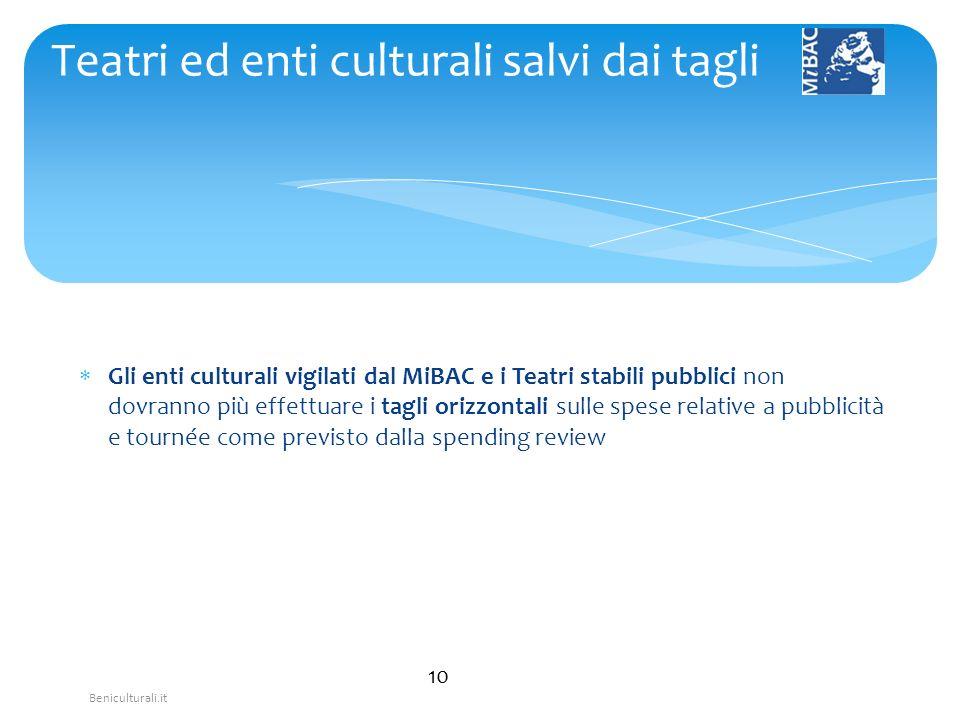 Beniculturali.it Gli enti culturali vigilati dal MiBAC e i Teatri stabili pubblici non dovranno più effettuare i tagli orizzontali sulle spese relativ