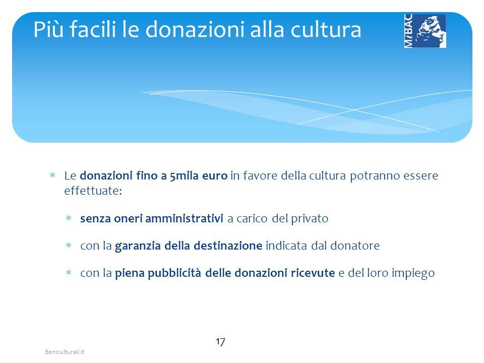 Beniculturali.it Le donazioni fino a 5mila euro in favore della cultura potranno essere effettuate: senza oneri amministrativi a carico del privato co