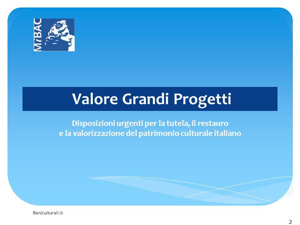 Beniculturali.it Valore Grandi Progetti Disposizioni urgenti per la tutela, il restauro e la valorizzazione del patrimonio culturale italiano 2
