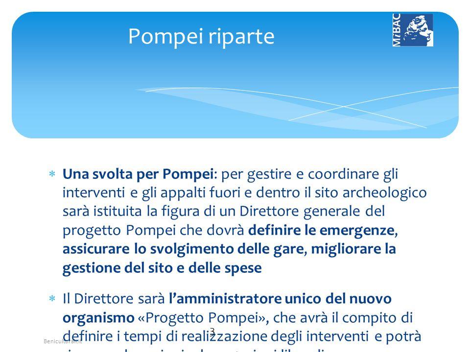 Beniculturali.it Una svolta per Pompei: per gestire e coordinare gli interventi e gli appalti fuori e dentro il sito archeologico sarà istituita la fi