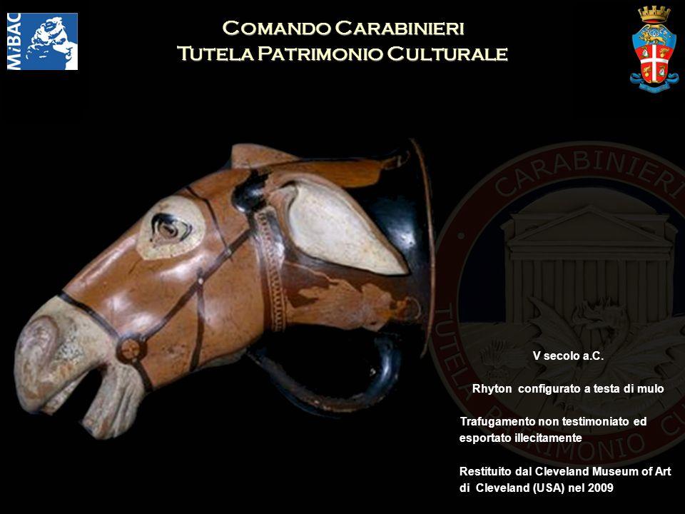Comando Carabinieri Tutela Patrimonio Culturale V secolo a.C. Rhyton configurato a testa di mulo Trafugamento non testimoniato ed esportato illecitame