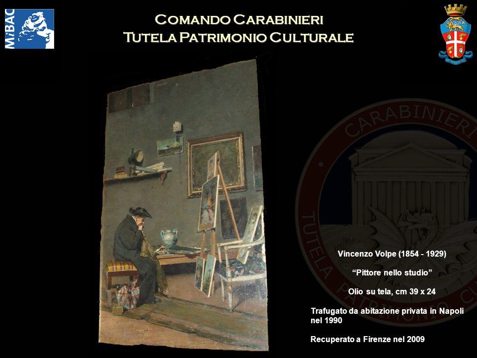 Comando Carabinieri Tutela Patrimonio Culturale Vincenzo Volpe (1854 - 1929) Pittore nello studio Olio su tela, cm 39 x 24 Trafugato da abitazione privata in Napoli nel 1990 Recuperato a Firenze nel 2009