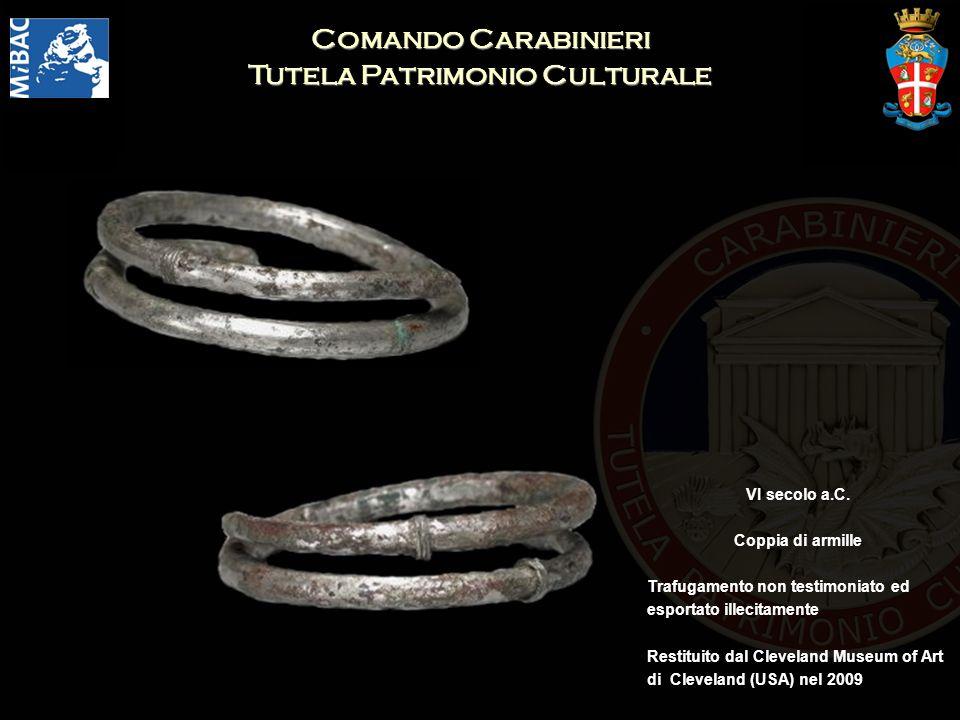 Comando Carabinieri Tutela Patrimonio Culturale VI secolo a.C. Coppia di armille Trafugamento non testimoniato ed esportato illecitamente Restituito d