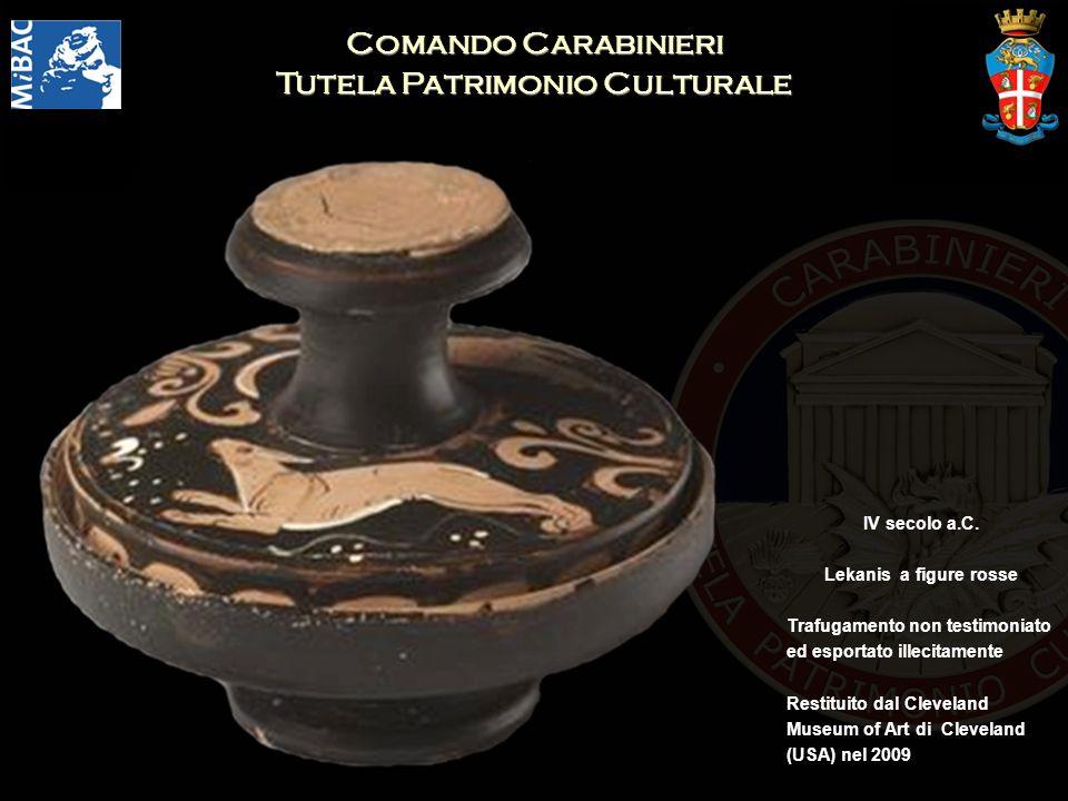 Comando Carabinieri Tutela Patrimonio Culturale IV secolo a.C. Lekanis a figure rosse Trafugamento non testimoniato ed esportato illecitamente Restitu