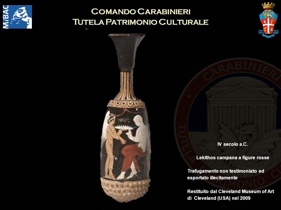Comando Carabinieri Tutela Patrimonio Culturale IV secolo a.C. Lekithos campana a figure rosse Trafugamento non testimoniato ed esportato illecitament