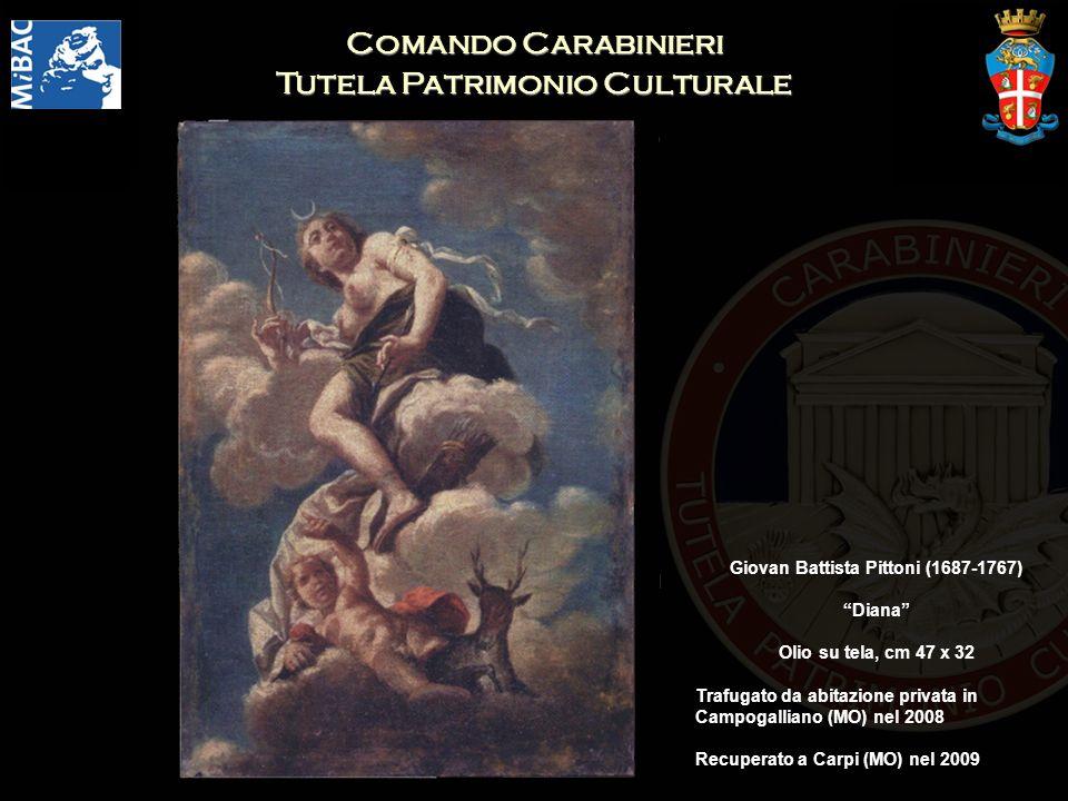 Comando Carabinieri Tutela Patrimonio Culturale Giovan Battista Pittoni (1687-1767) Diana Olio su tela, cm 47 x 32 Trafugato da abitazione privata in